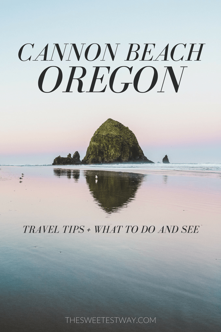 Cannon Beach Travel Guide: What to do and see, where to stay, where to eat on the Oregon Coast!