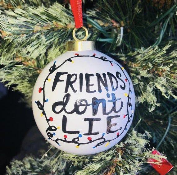 Friends Don't Lie Ornament Stranger Things