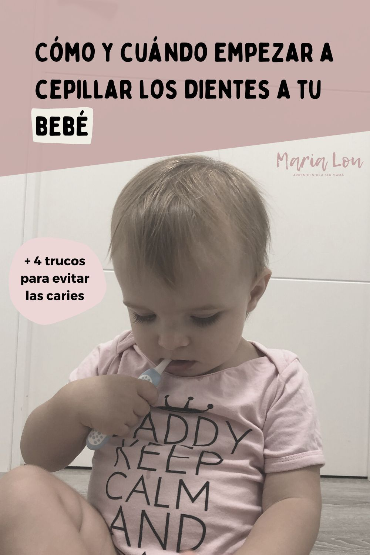 Cómo Y Cuándo Empezar A Cepillar Los Dientes A Tu Bebé Maria Lou Dientes De Bebe Bebe Cepillado
