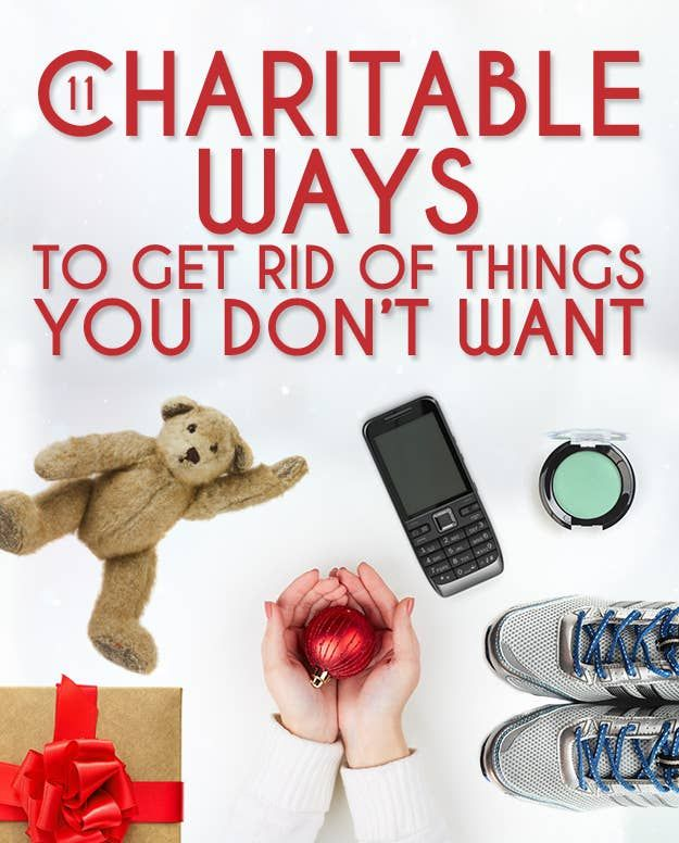 11 Charitable Ways To Get Rid Of Things You Don't Want