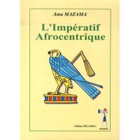 Livre Sociologie L Imperatif Afrocentrique Par Ama Mazama Livre Sociologie Imperatif