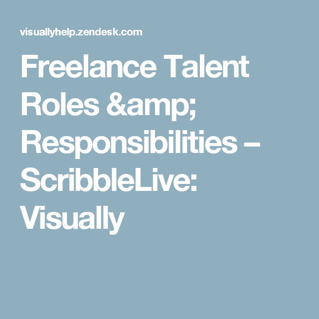 Freelance Talent Roles Amp Responsibilities Scribblelive Visually No Response Role Talent
