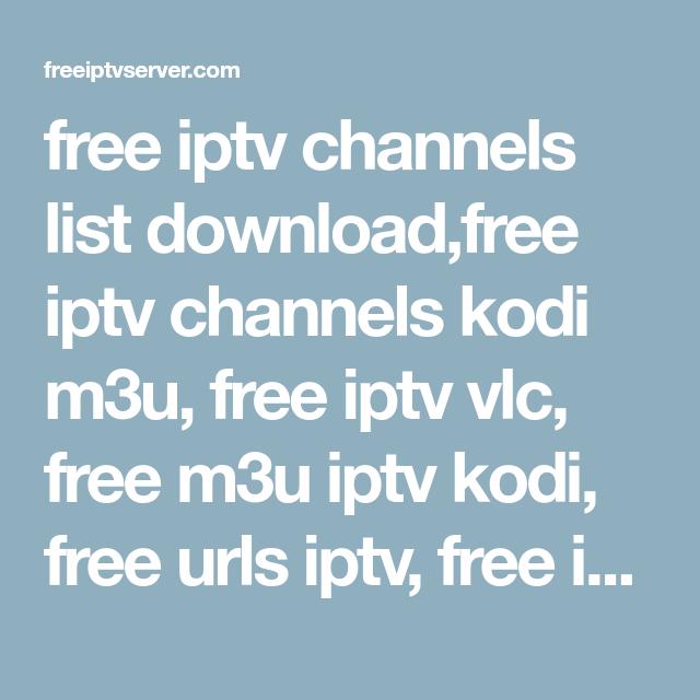 free iptv channels list download,free iptv channels kodi m3u, free