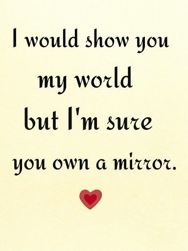 You're my world..:-) | My world quotes, Your my world quotes, Quotable  quotes