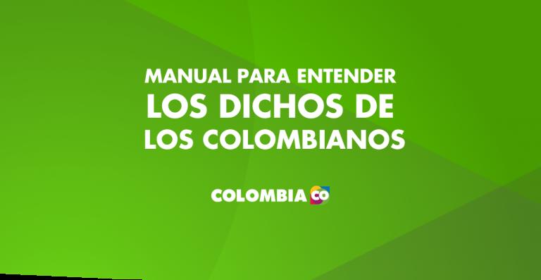 Dichos Colombianos Frases Motivadoras Dicho Colombianas