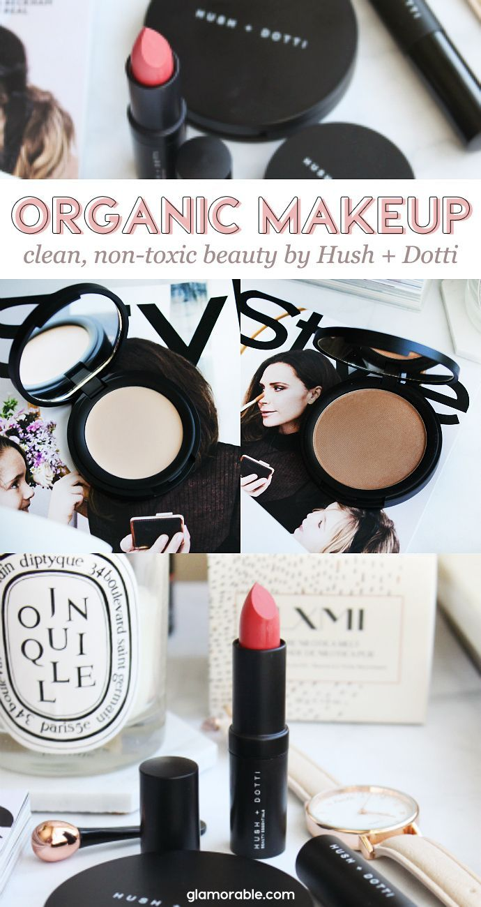 Clean & NonToxic Makeup Faves from Hush + Dotti (With