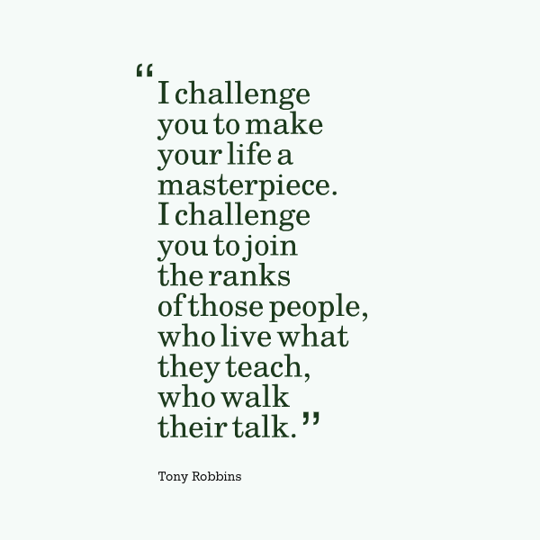 Image result for i challenge you to make your life a masterpiece