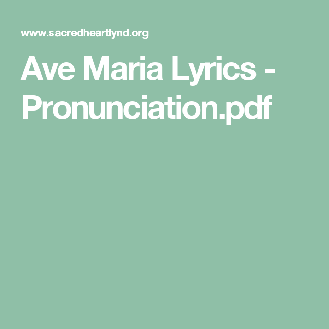 Ave Maria Lyrics - Pronunciation.pdf