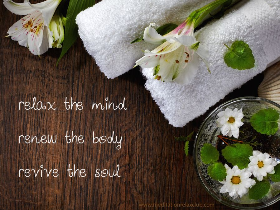 Relax The Mind Renew The Body Revive The Soul Relaxation Quotes