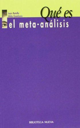 Qué es el meta-análisis / Juan Botella, Hilda Gambara