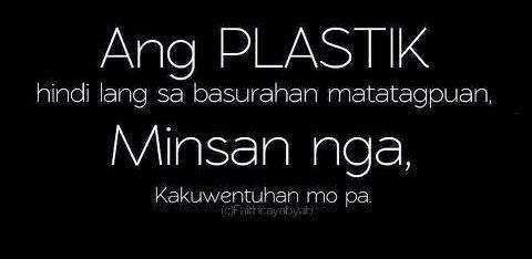 Nagkalat na plastik | Tagalog quotes, Hugot lines tagalog ...