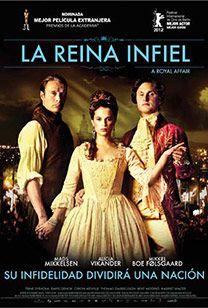 La Reina Infiel A Royal Affair 2012 Peliculas Peliculas Cine Peliculas De Epoca