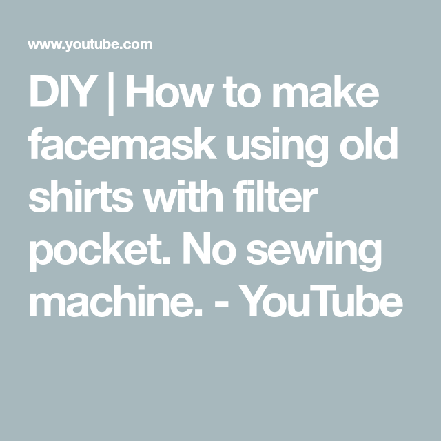 DIY | How to make facemask using old shirts with filter pocket. No sewing machine.