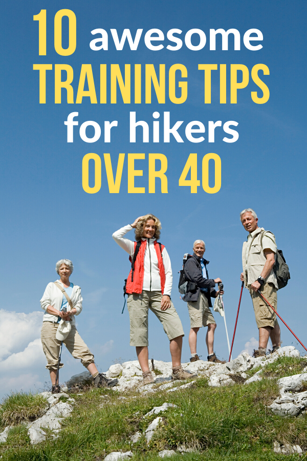 10 awesome training tips for hikers over 40