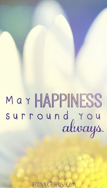 May Happiness Surround You Always Inspirational Quotes Inspirational Words Quotes