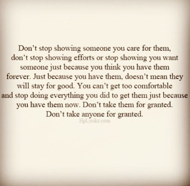 Never stop showing them you care