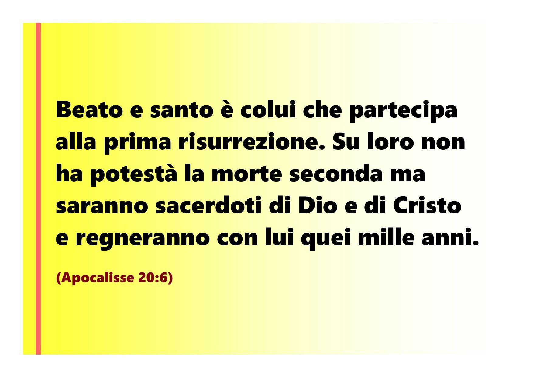 Beato e santo ¨ colui che partecipa alla prima risurrezione Su loro non ha potest la morte seconda ma saranno sacerdoti di Dio e di Cristo e regneranno