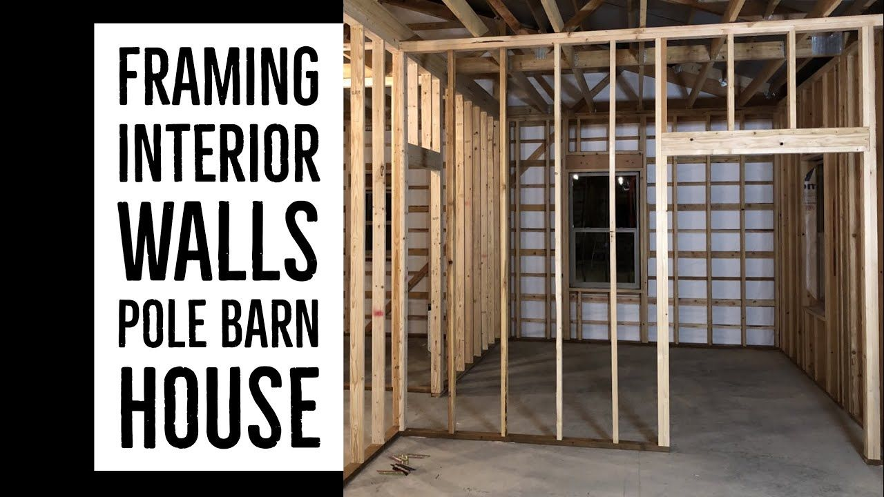 Framing Interior Walls Pole Barn House Ep 15