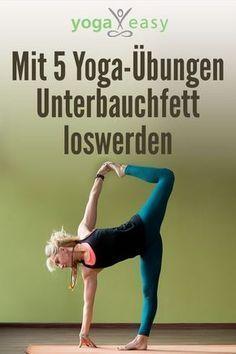 Mit 5 Yoga-Übungen Unterbauchfett loswerden - Trendy Fitness Motivation - #Clothes #Fitness #Ideas #...