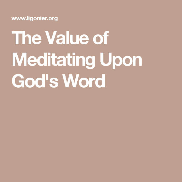 The Value of Meditating Upon God's Word