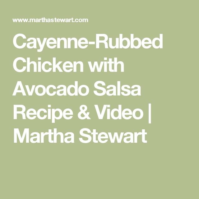 Cayenne-Rubbed Chicken with Avocado Salsa Recipe & Video | Martha Stewart