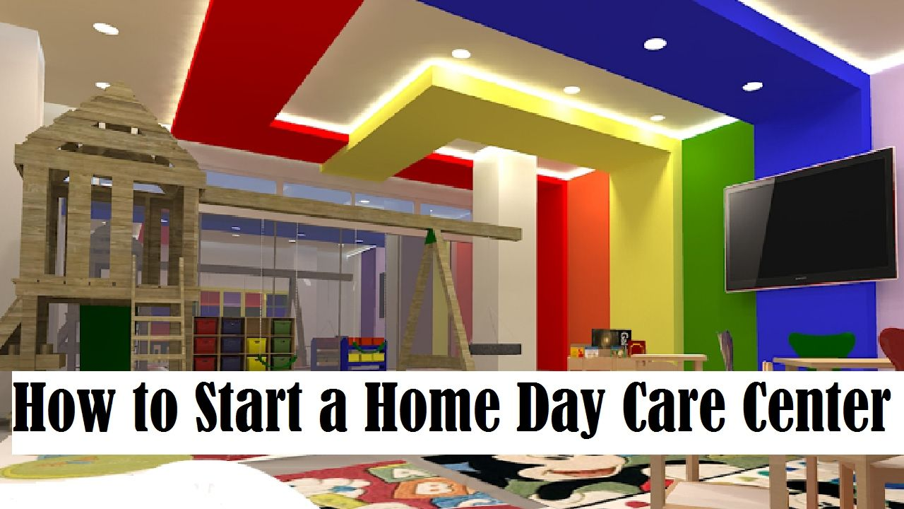 How to Start a Home Day Care Center Home daycare, Best