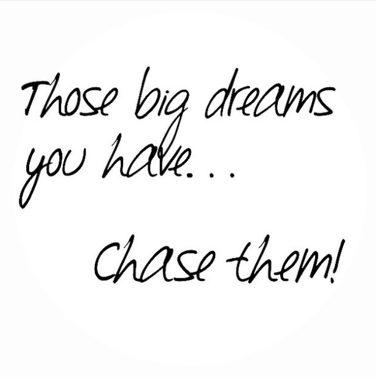 Chase your big dreams TATTS