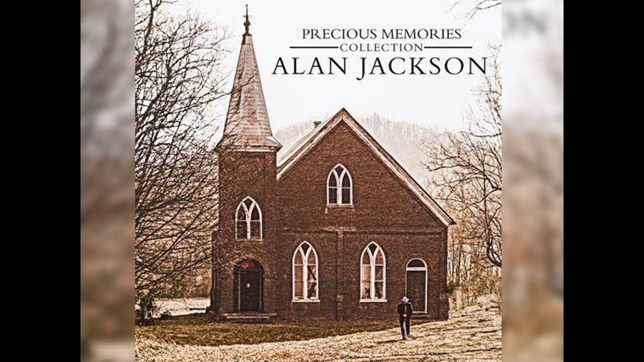 Alan Jackson Precious Memories Gospel Songs Youtube With