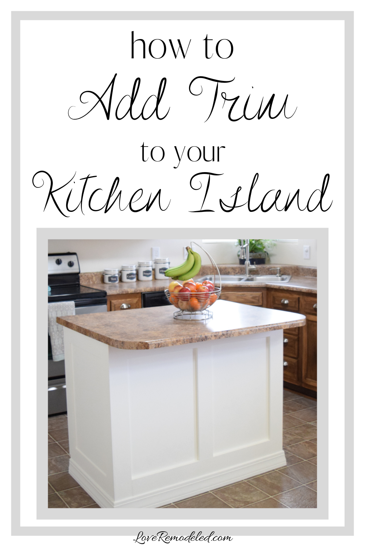 add molding to a builder grade kitchen island an easy how to diy kitchen island kitchen on kitchen island ideas kids id=38755