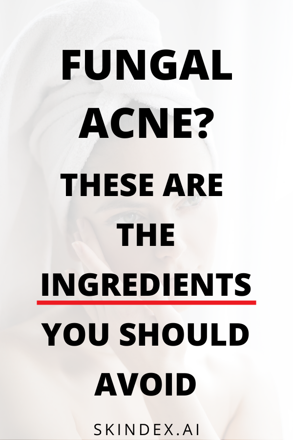 Fungal Acne Ingredients You Should Avoid Treating Dry Skin Sensitive Skin Care Top Skin Care Products