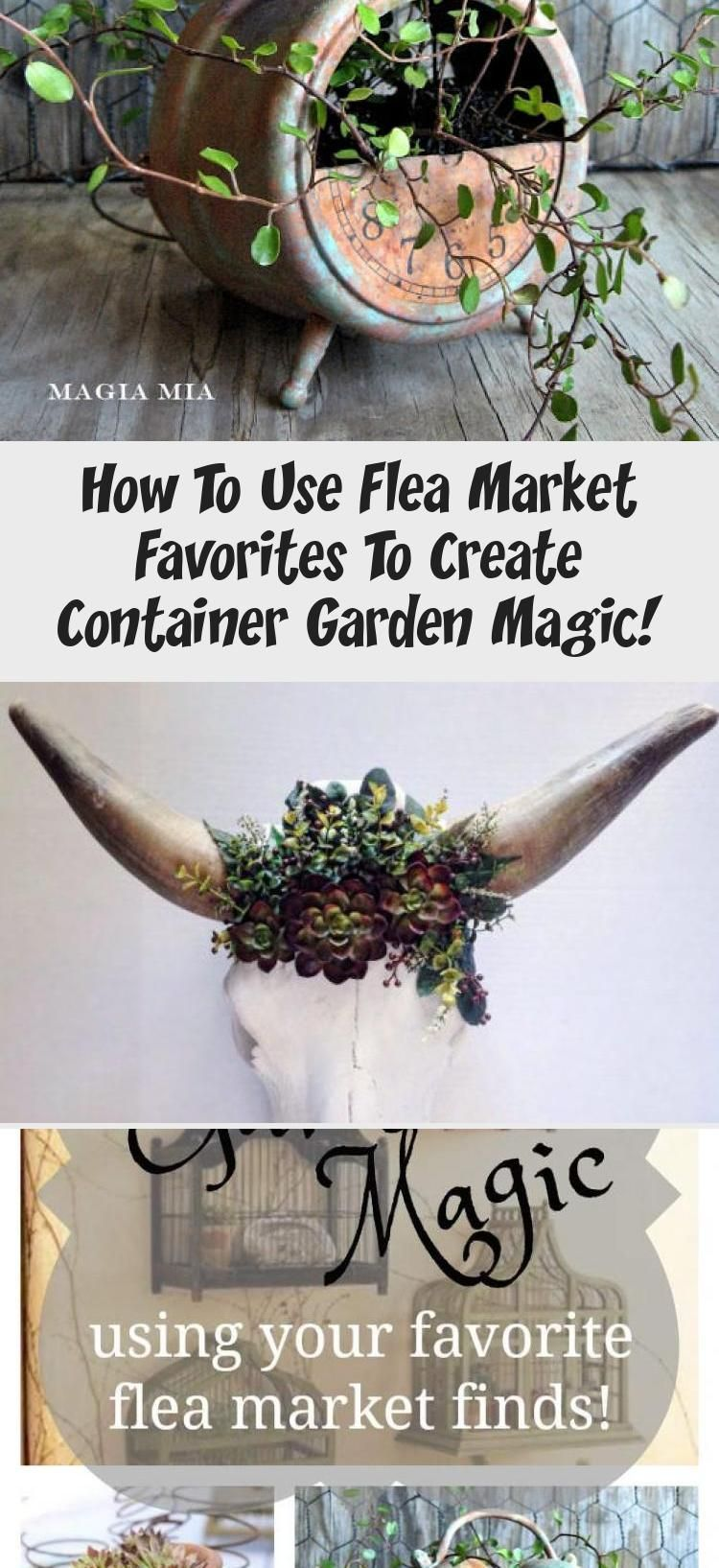 How To Use Flea Market Favorites To Create Container Garden Magic  Decor Dıy How To Use Flea Market Favorites To Create Container Garden Magic  Decor Dıy