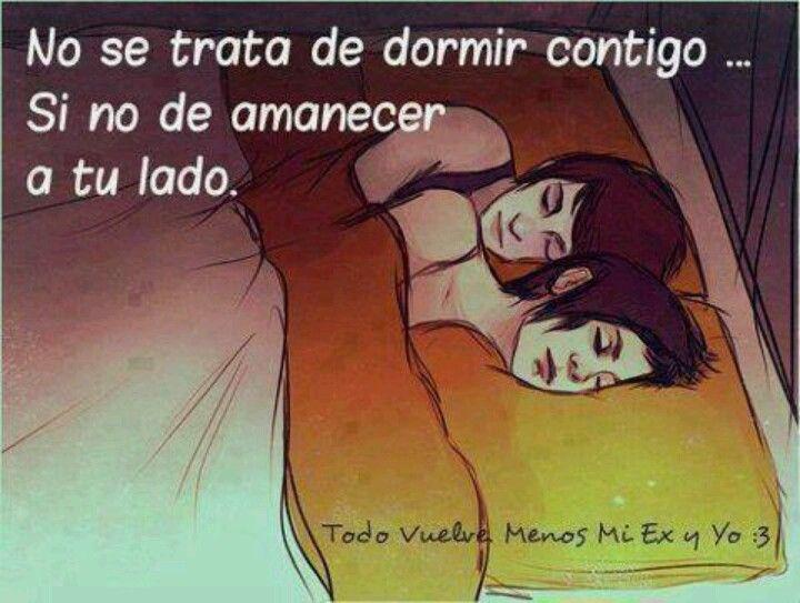 Dormir Juntos My Quotes Love My Love Story Love Images