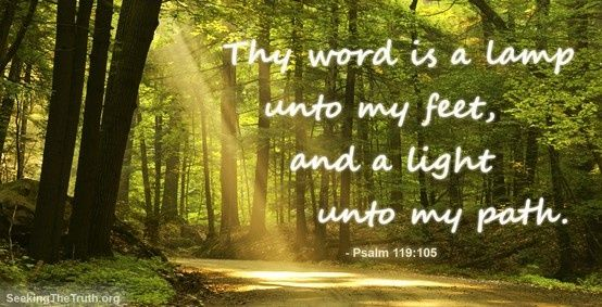 Exceptional Psalm   Thy Word Is A Lamp Unto My Feet, And A Light Unto My Path.