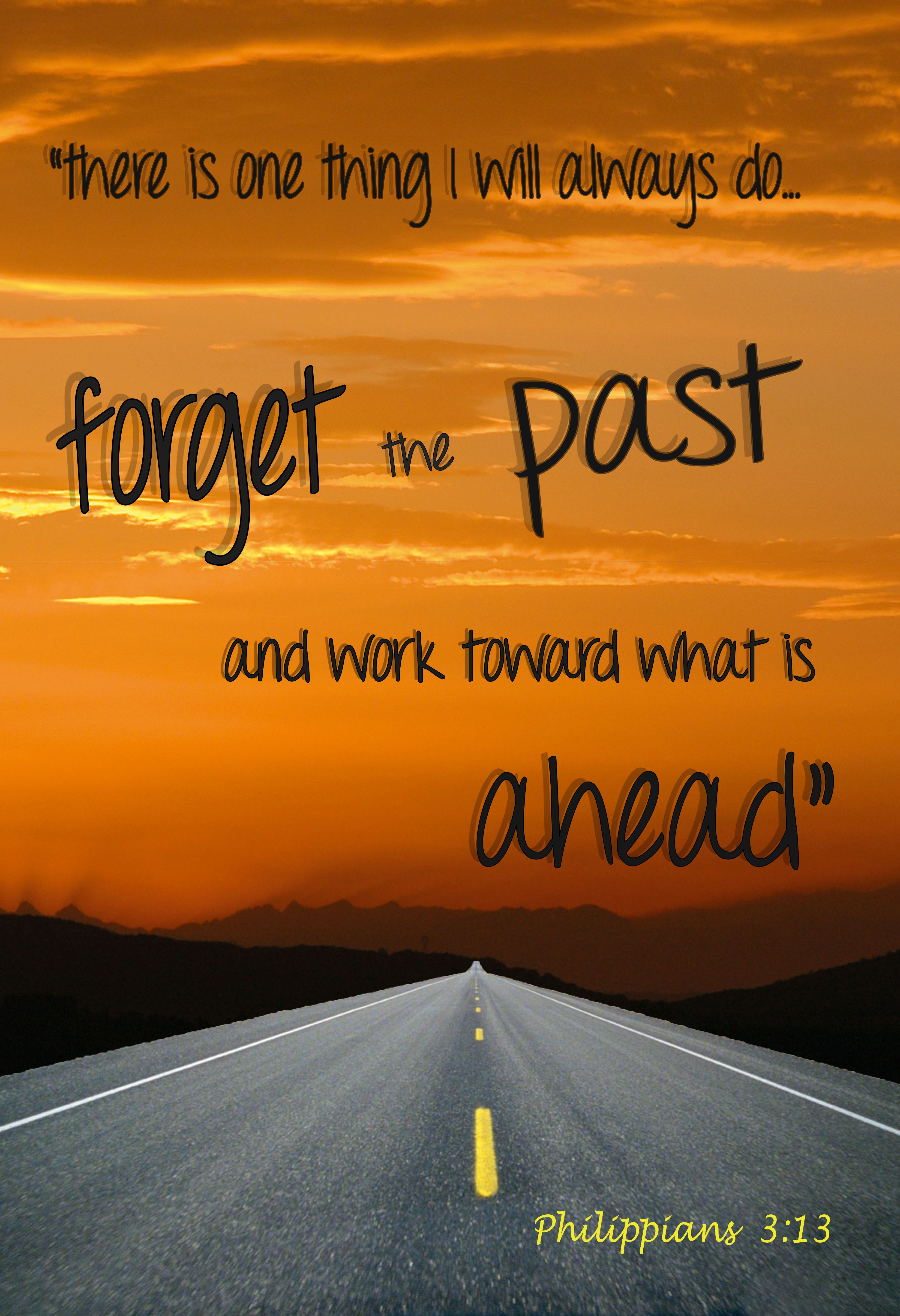 Learn From The Past But Focus On Today We Cant Move Forward If We
