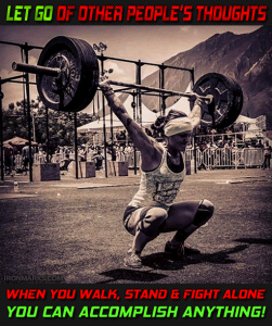 Stand walk and fight alone then you'll be successful