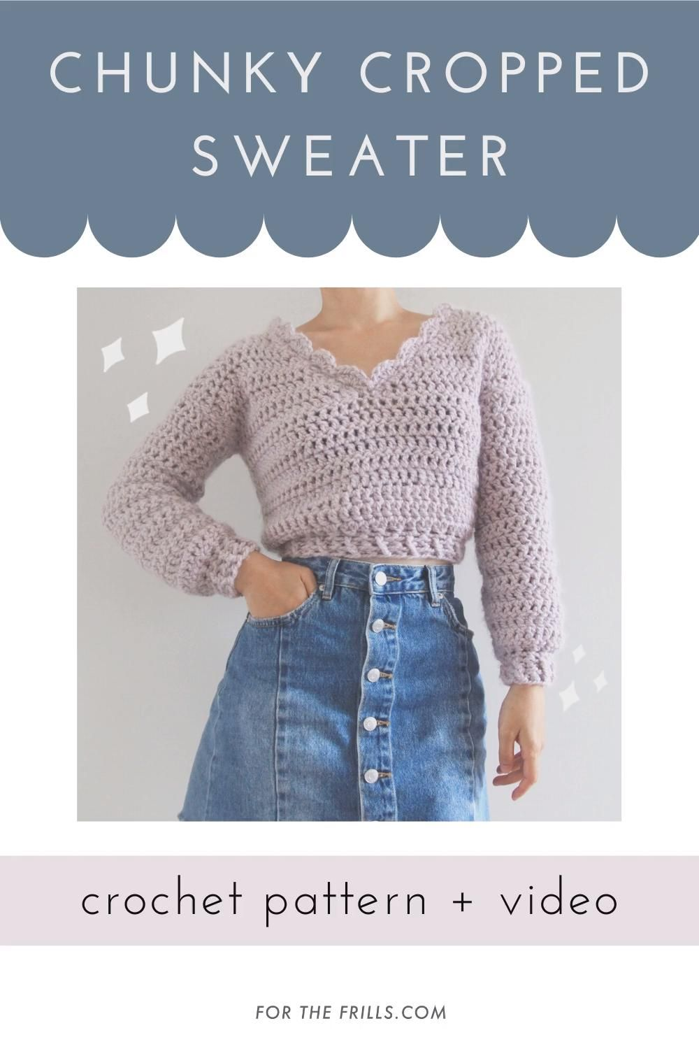 Chunky Cropped Sweater with Scallop Stitch V-neck – Crochet pattern + video tutorial - forthefrills