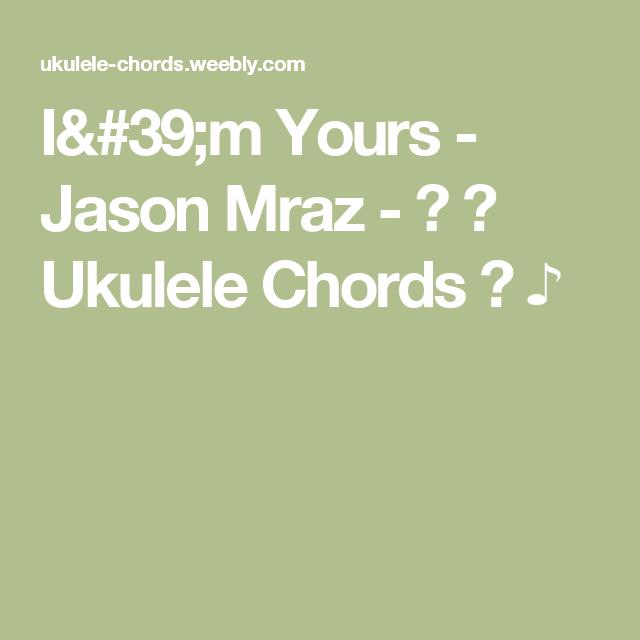 Im Yours Jason Mraz Ukulele Chords Music
