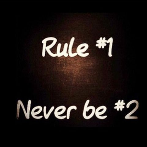 I Stand By That Rule Never Be Second Best Just For Once I