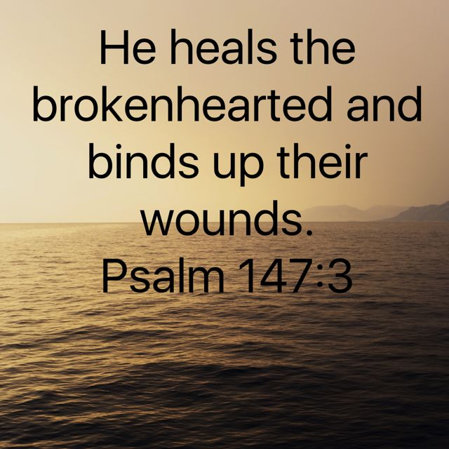 Psalm #God #Bible Thank You for HEALING My Broken Heart and