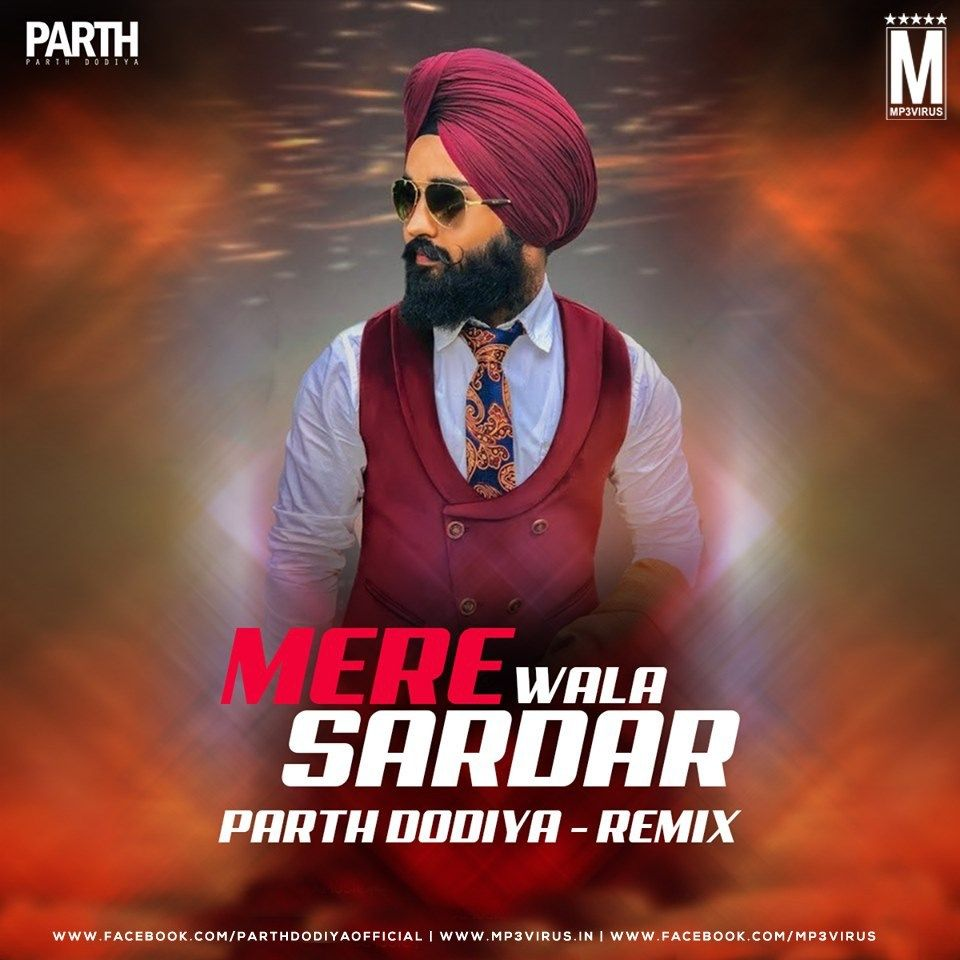 Mere Wala Sardar Remix Parth Dodiya Download Now Latest Bollywood Songs Remix Dj Songs