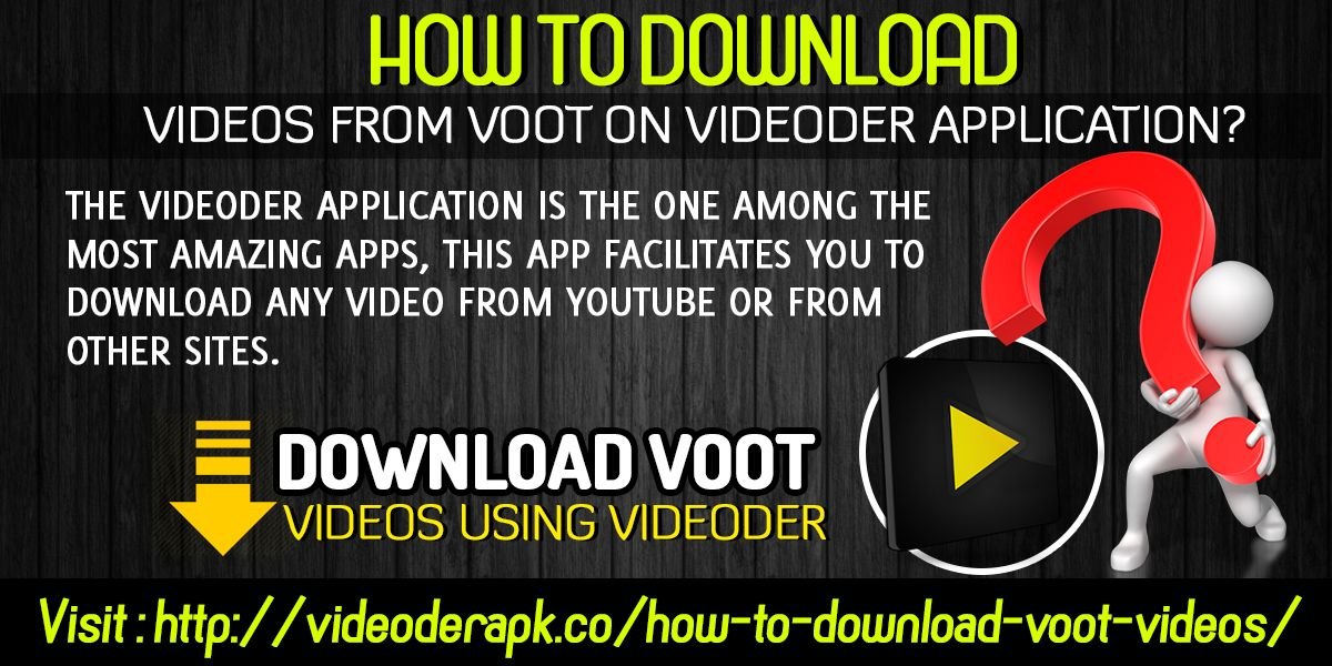 How To Download Videos From Voot On Videoder Application