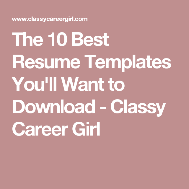 The  Best Resume Templates YouLl Want To Download   Classy