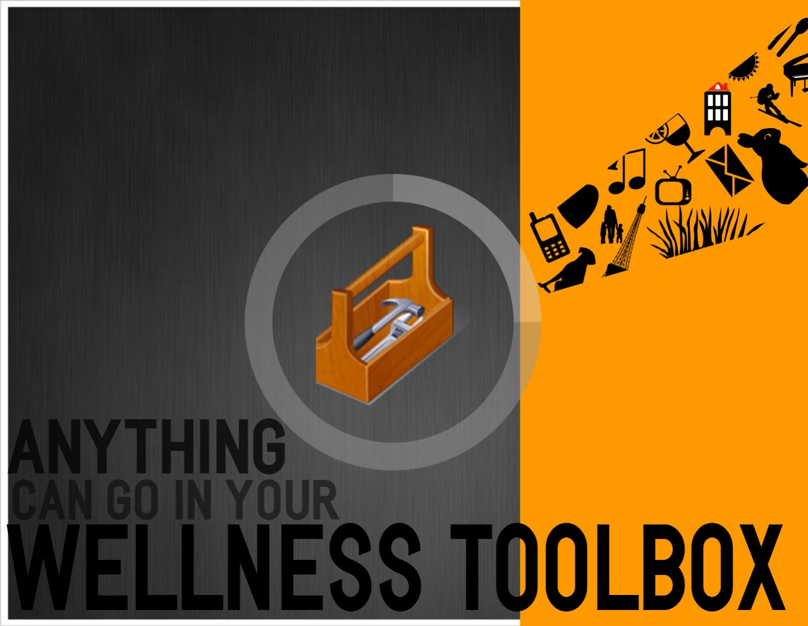 WRAP: Anything can go in your Wellness Toolbox!