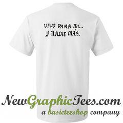 Vivo Para Mi Y Nadie Mas T Shirt Back Celebrity Closets Influencers Fashion Mens Tshirts