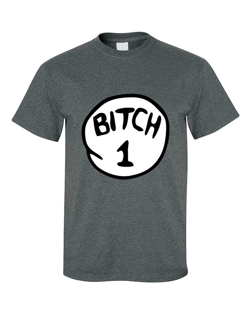 B*thch 1 One Funny humours T-Shirt