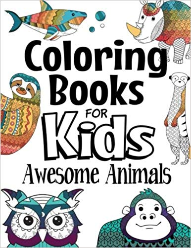 Coloring Books For Kids Awesome Animals For Kids Aged 7 The Future Teacher Foundation 97817173 Coloring Books Animal Coloring Books Coloring Pages For Kids
