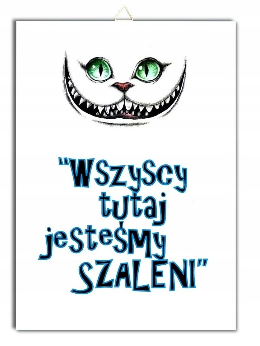 Tabliczka Alicja W Krainie Czarow Napis Obrazek 7647601790 Oficjalne Archiwum Allegro Funny Mems Quotations Quotes