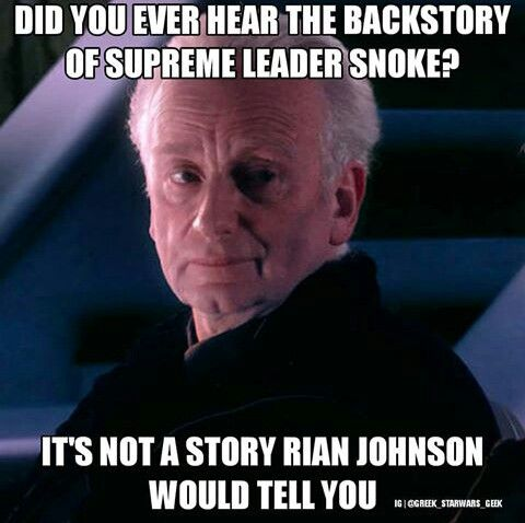 Still Slightly Upset We Didn T Get To Learn Who Snoke Really Was But Maybe We Ll Find Out In Episode Ix Star Wars Facts Star Wars Jokes Star Wars Humor