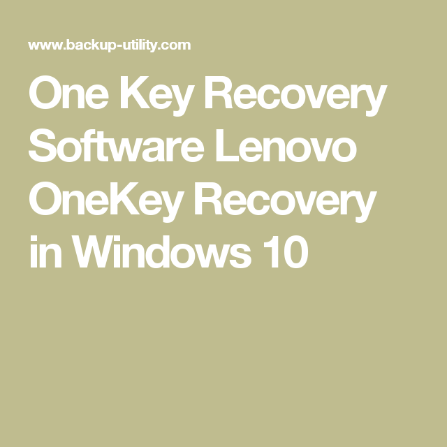 One Key Recovery Software Lenovo Onekey Recovery In Windows 10