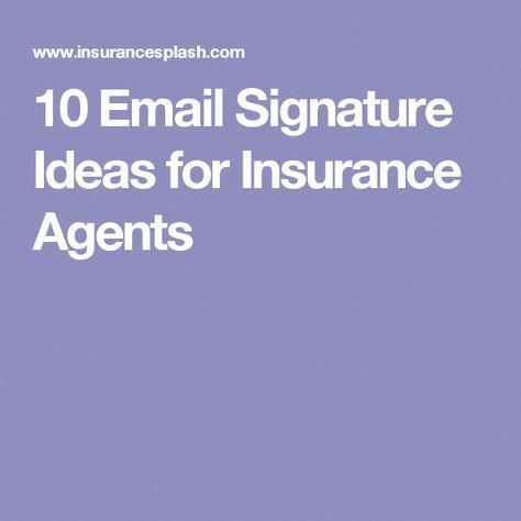 10 E Mail Signature Ideas For Insurance Agents Agents